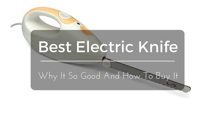 Best Electric Knife – Why It So Good And How To Buy It post thumbnail image