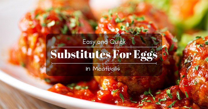 Easy And Quick Substitutes For Eggs In Meatballs post thumbnail image